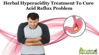 Herbal Hyperacidity Treatment To Cure Acid Reflux Problem