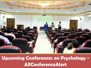 Upcoming Conferences on Psychology - AllConferenceAlert