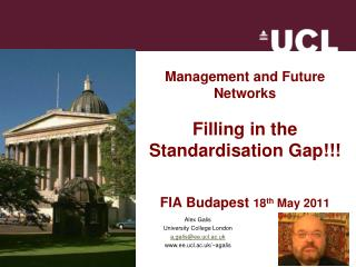 Management and  Future  Networks Filling in the  Standardisation  Gap!!! FIA Budapest  18 th  May 2011