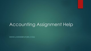 Hire Livewebtutors for an Excellent Accounting Assignment Help