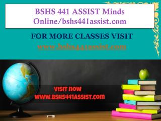 BSHS 441 ASSIST Minds Onlinebshs441assist.com