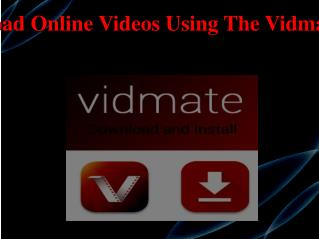 Download Online Videos Using The Vidmate App