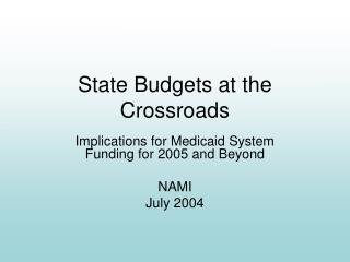 State Budgets at the Crossroads