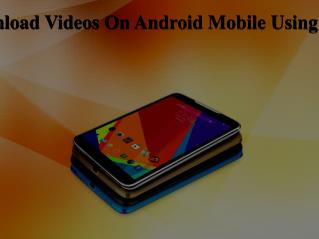 How To Download Videos On Android Mobile Using Vidmate App