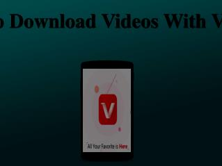 How To Download Videos With Vidmate