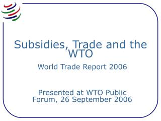 Subsidies, Trade and the WTO
