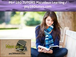 PSY 280 TUTORS Marvelous Learning / psy280tutors.com