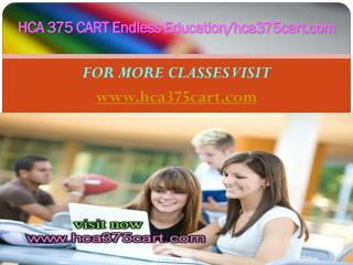 HCA 375 CART Endless Education/hca375cart.com