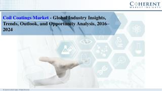 Coil Coatings Market- Trends, Outlook, and Opportunity Analysis, Forecast 2016-2024