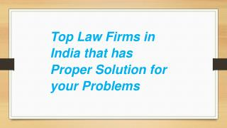 Top Law Firms in India that has Proper Solution for your Problems