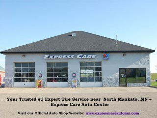 Your Trusted #1 Expert Tire Service near  North Mankato, MN - Express Care Auto Center