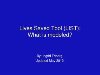 Lives Saved Tool (LIST): What is modeled?