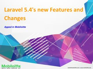 Laravel 5.4's new features and changes - Mobiloitte
