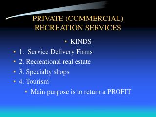 PRIVATE (COMMERCIAL) RECREATION SERVICES