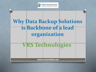 Why Data Backup Solutions is Backbone of a lead organization