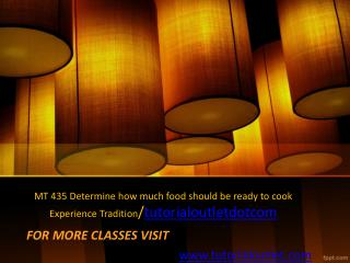 MT 435 Determine how much food should be ready to cook Experience Tradition/tutorialoutletdotcom