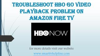 Troubleshoot HBO GO video Playback Problem on Amazon Fire TV