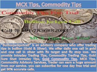 Gold Sure Shot Intraday Tips - Commodity Advisory Tips Services in Commodity Market