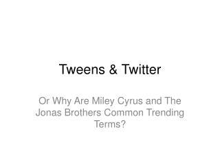 Tweens On Twitter