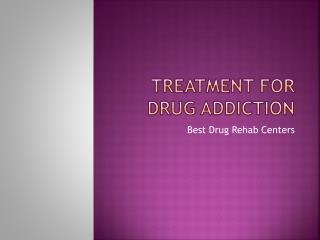 Treatment for Drug Addiction | Best Drug Rehab Centers