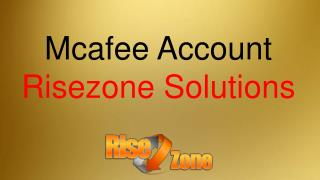 Mcafee Account | Risezone Solutions