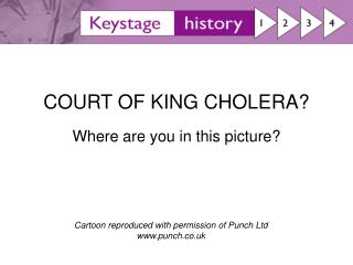 COURT OF KING CHOLERA?