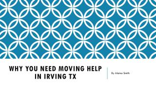 Why You Need Moving Help in Irving TX