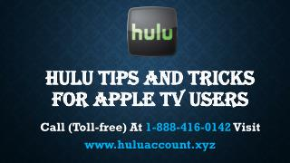 Hulu Tips & Tricks For Apple TV Users Call 1-888-416-0142