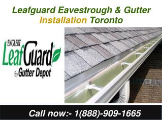 Leafguard Eavestrough & Gutter Installation in Toronto
