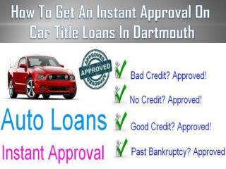 Get an instant approval on car title loans in Dartmouth| Nova Scotia