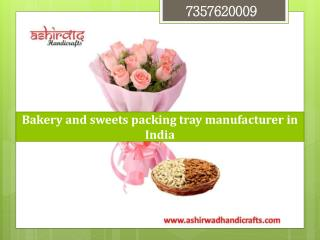 Bakery and Sweets packing tray manufacturer in India | Ashirwad handicrafts