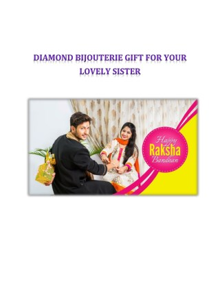 Diamond Bijouterie Gift for your Lovely Sister