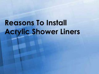 Reasons To Install Acrylic Shower Liners