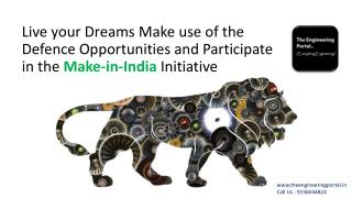 Live Your Dreams: Make use of the Defence Opportunities and Participate in the Make-in-India Initiative