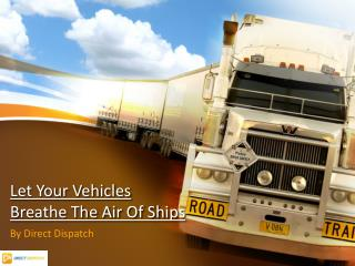 Let Your Vehicles Breathe The Air Of Ships