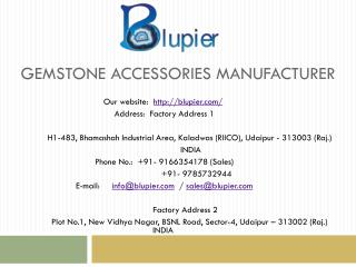 Gemstone Accessories Manufacturer