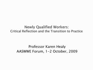 Newly Qualified Workers: Critical Reflection and the Transition to Practice