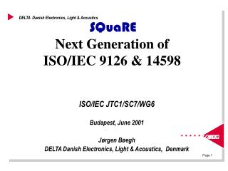 SQuaRE Next Generation of ISO/IEC 9126 & 14598