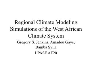 Regional Climate Modeling Simulations of the West African Climate System