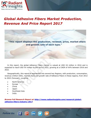 Global Adhesive Fibers Market Production, Revenue And Price Report 2017