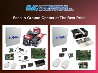Faac in-Ground Opener at The Best Price