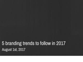 5 branding trends to follow in 2017 | Newton Consulting