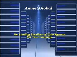 The Leading Resellers of Cisco Systems For Your Company