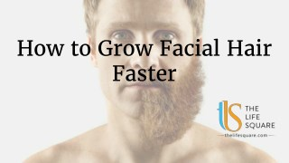 How to grow facial hair faster