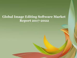 Global Image Editing Software Market  Report 2017-2022