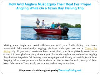 How Avid Anglers Must Equip Their Boat For Proper Angling While On a Texas Bay Fishing Trip