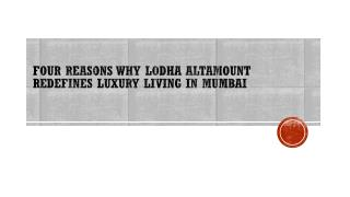Four Reasons why lodha altamount redefines luxury living