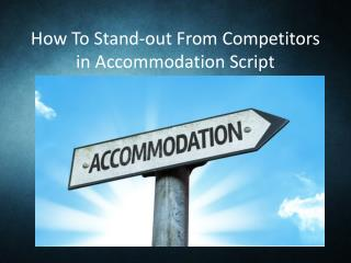 How To Stand-out From Competitors in Accommodation Script