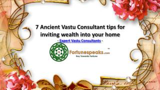 7 Ancient Vastu consultant tips for inviting wealth into your home