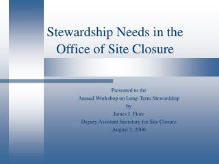 Stewardship Needs in the Office of Site Closure